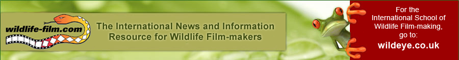 Wildlife-film.com - the international news and information resource for wildlife film makers worldwide with news and directories of producers, festivals, location managers, stock footage, training and freelance personnel.